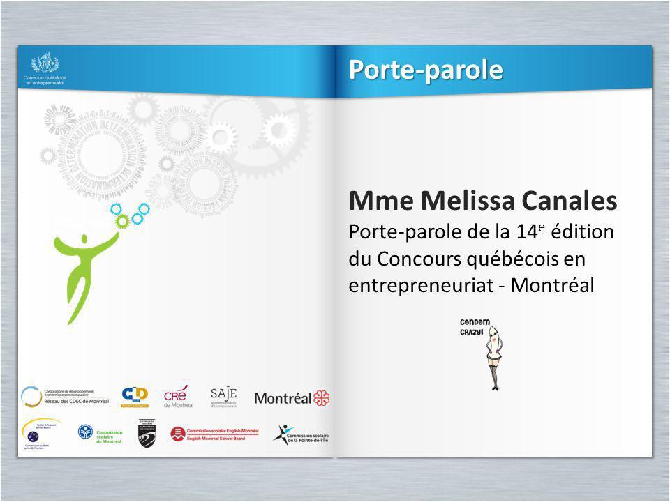 Mme Melissa Canales Porte-parole de la 14 e édition du Concours québécois en entrepreneuriat - Montréal Mme Melissa Canales Porte-parole de la 14 e éd