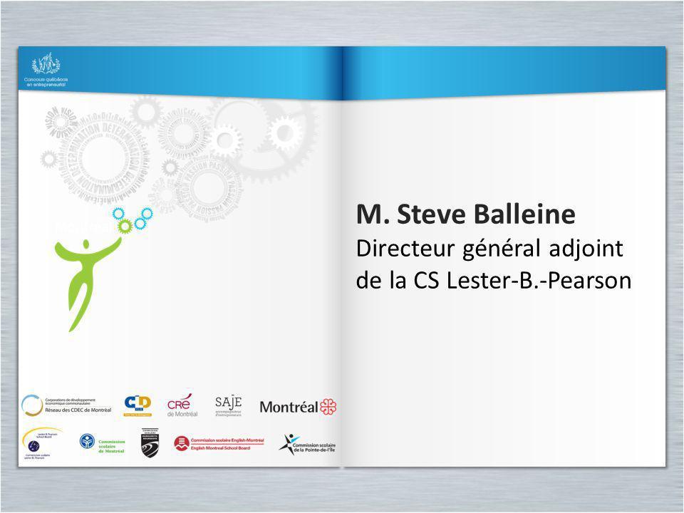 M. Steve Balleine Directeur général adjoint de la CS Lester-B.-Pearson M. Steve Balleine Directeur général adjoint de la CS Lester-B.-Pearson