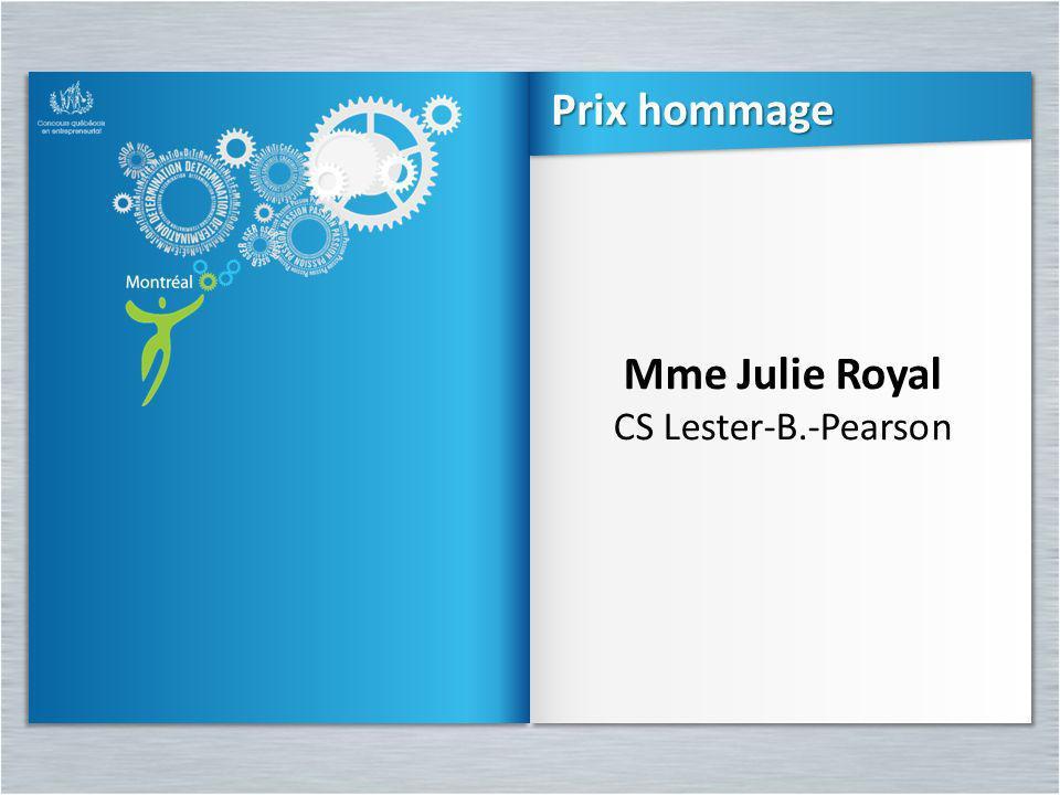 Mme Julie Royal CS Lester-B.-Pearson Mme Julie Royal CS Lester-B.-Pearson Prix hommage
