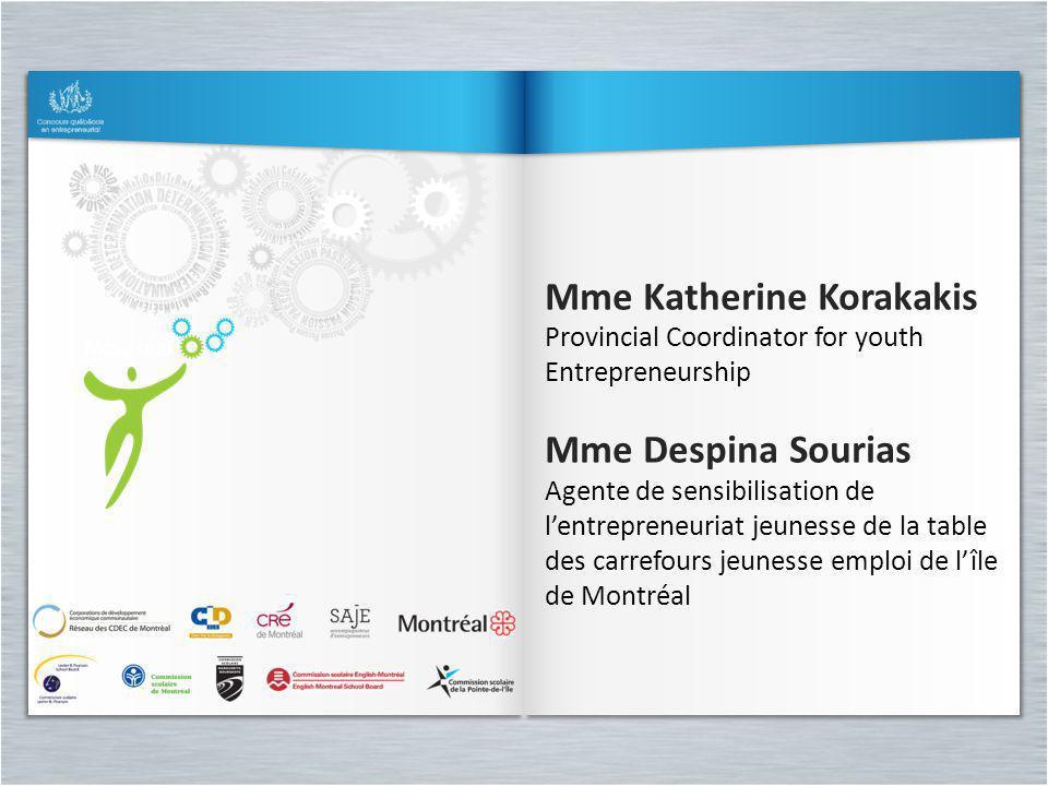 Mme Katherine Korakakis Provincial Coordinator for youth Entrepreneurship Mme Despina Sourias Agente de sensibilisation de lentrepreneuriat jeunesse d