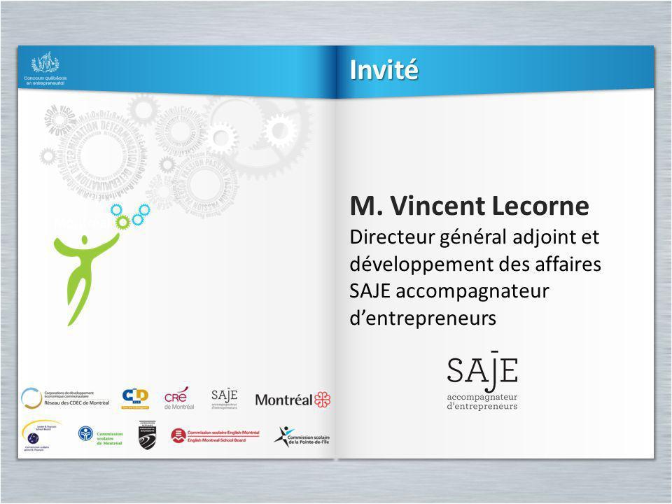 M. Vincent Lecorne Directeur général adjoint et développement des affaires SAJE accompagnateur dentrepreneurs M. Vincent Lecorne Directeur général adj