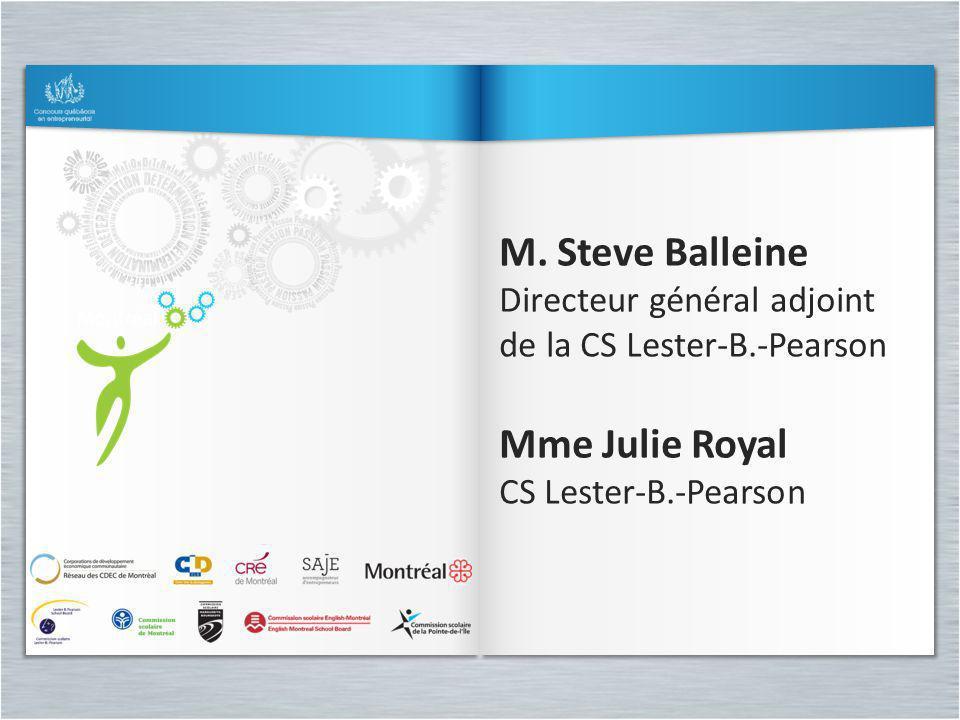 M. Steve Balleine Directeur général adjoint de la CS Lester-B.-Pearson Mme Julie Royal CS Lester-B.-Pearson M. Steve Balleine Directeur général adjoin