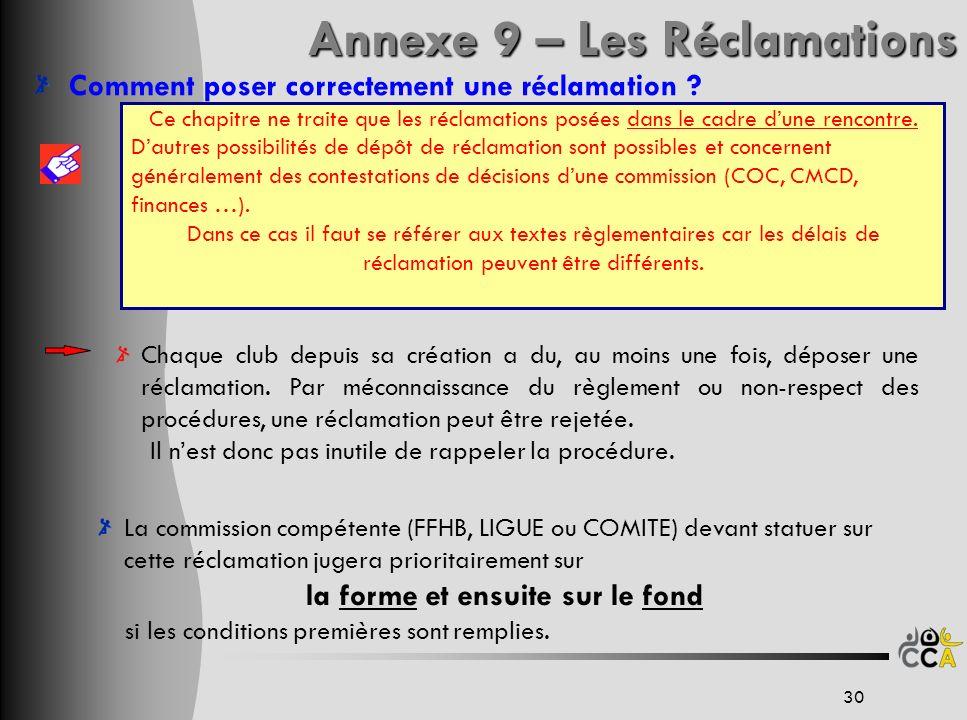 Annexe 9 – Les Réclamations Ce chapitre ne traite que les réclamations posées dans le cadre dune rencontre. Dautres possibilités de dépôt de réclamati