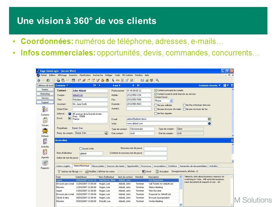 Coordonnées: numéros de téléphone, adresses, e-mails… Infos commerciales: opportunités, devis, commandes, concurrents… Une vision à 360° de vos client