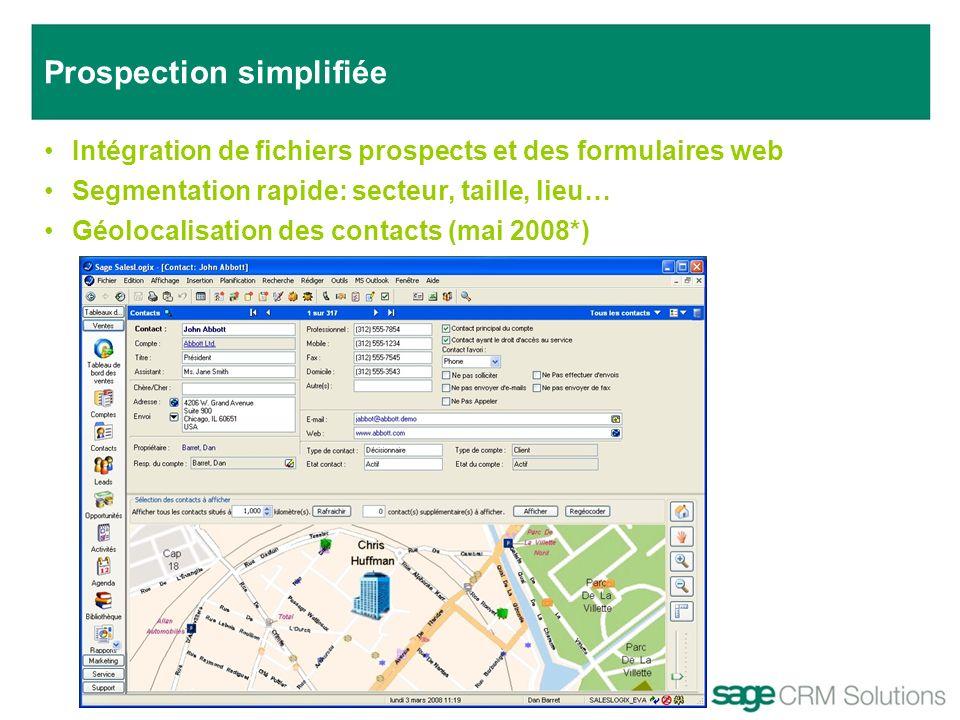 Intégration de fichiers prospects et des formulaires web Segmentation rapide: secteur, taille, lieu… Géolocalisation des contacts (mai 2008*) Prospect