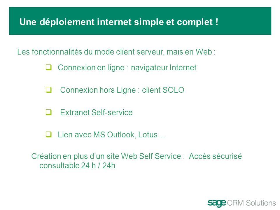 Une déploiement internet simple et complet ! Les fonctionnalités du mode client serveur, mais en Web : Connexion en ligne : navigateur Internet Connex
