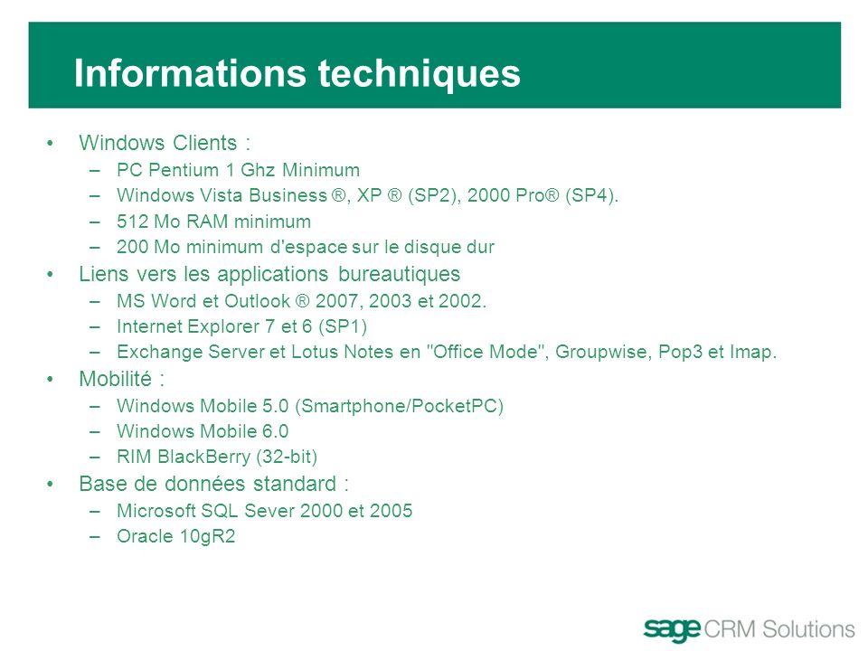 Windows Clients : –PC Pentium 1 Ghz Minimum –Windows Vista Business ®, XP ® (SP2), 2000 Pro® (SP4). –512 Mo RAM minimum –200 Mo minimum d'espace sur l