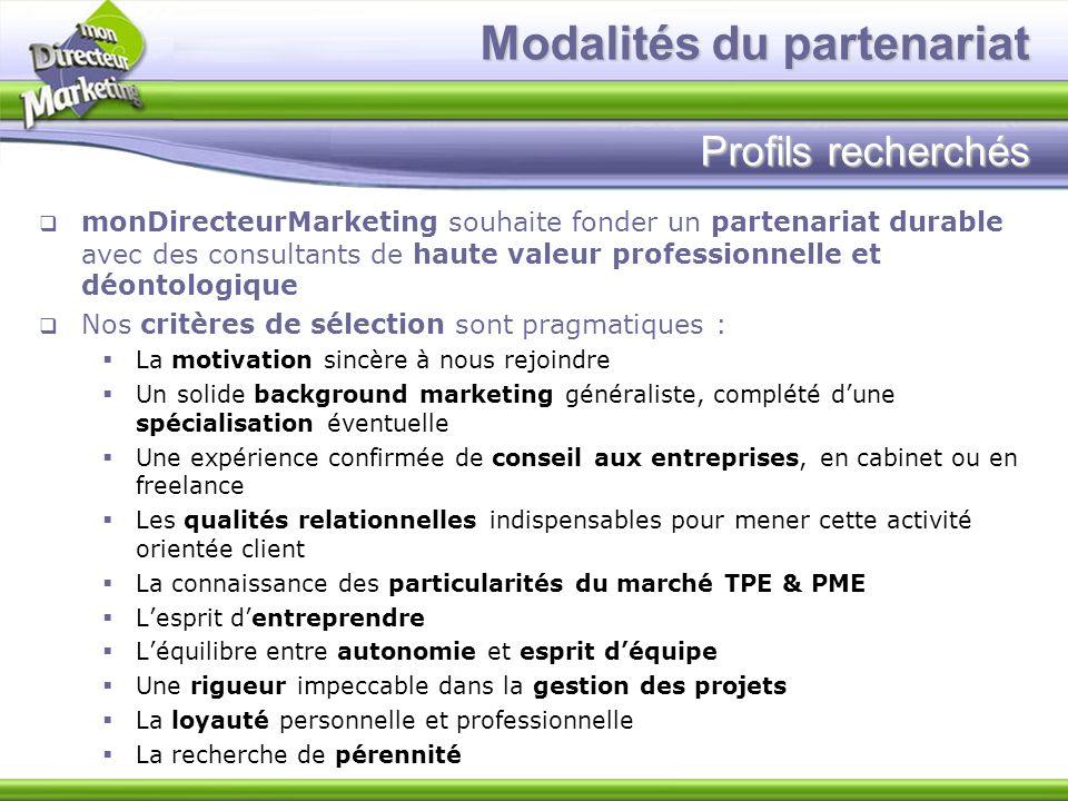 Modalités du partenariat Profils recherchés monDirecteurMarketing souhaite fonder un partenariat durable avec des consultants de haute valeur professi