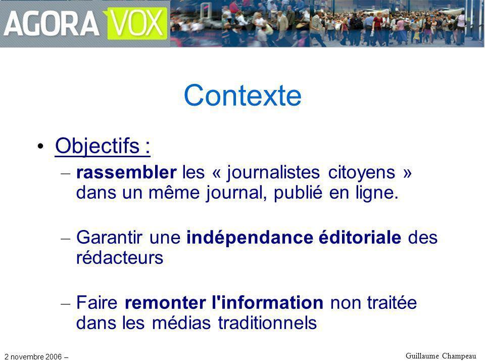2 novembre 2006 – Guillaume Champeau Contexte Objectifs : – rassembler les « journalistes citoyens » dans un même journal, publié en ligne.