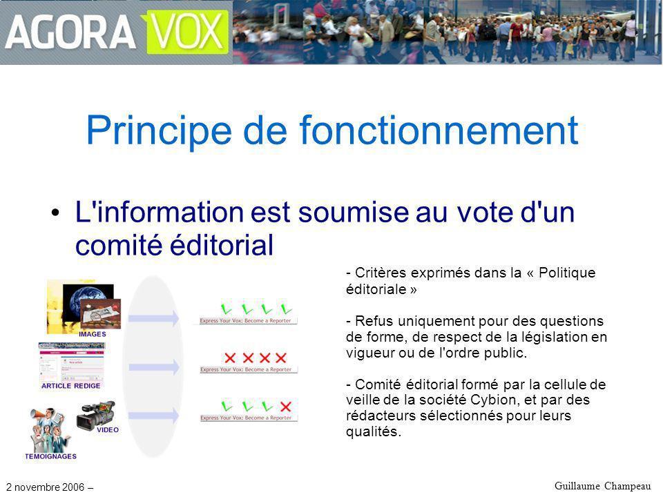 2 novembre 2006 – Guillaume Champeau Principe de fonctionnement L information est soumise au vote d un comité éditorial - Critères exprimés dans la « Politique éditoriale » - Refus uniquement pour des questions de forme, de respect de la législation en vigueur ou de l ordre public.