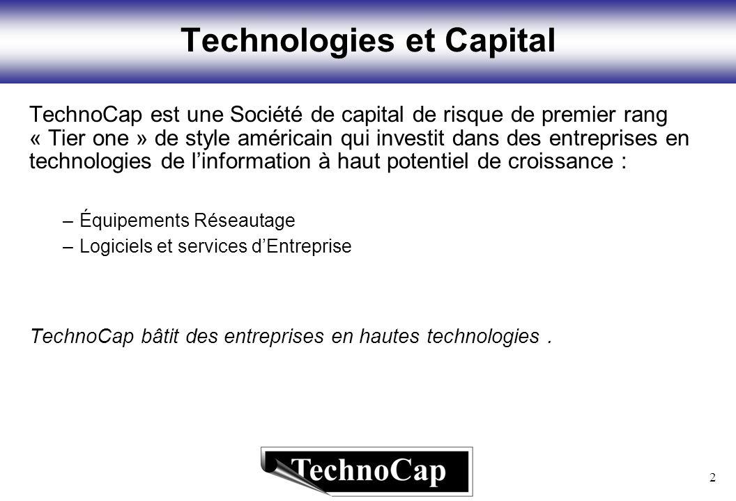 2 Technologies et Capital TechnoCap est une Société de capital de risque de premier rang « Tier one » de style américain qui investit dans des entrepr