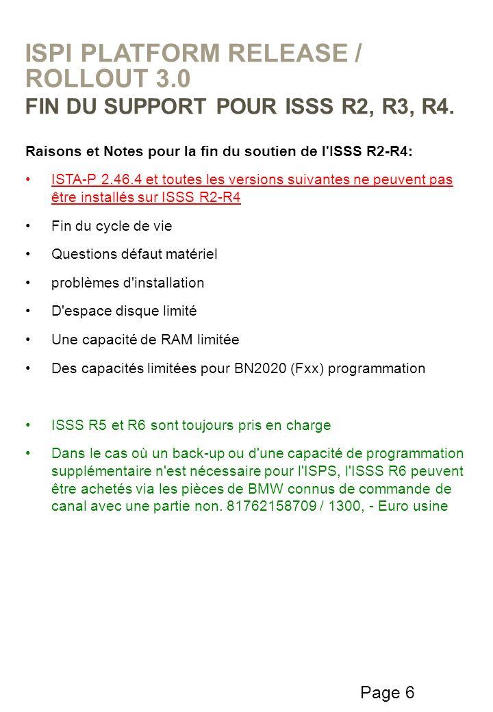 Page 6 Raisons et Notes pour la fin du soutien de l'ISSS R2-R4: ISTA-P 2.46.4 et toutes les versions suivantes ne peuvent pas être installés sur ISSS