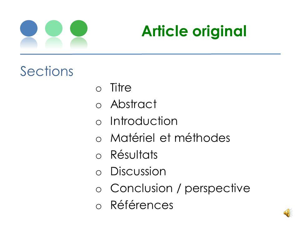 Première étape Définir clairement le TYPE darticle o Article original o Revue systématique de la littérature o Commentaire clinique / Rapport de conce