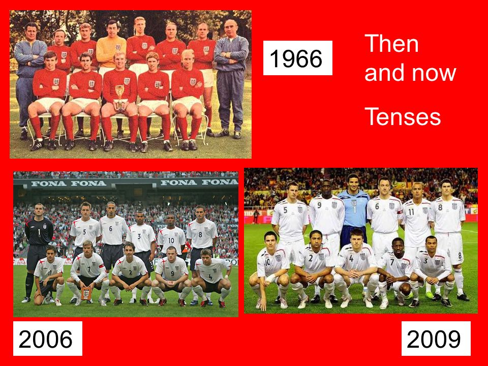 1966 20062009 Then and now Tenses