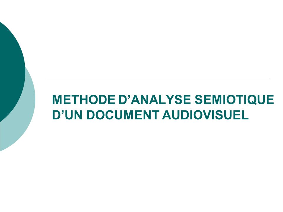 METHODE DANALYSE SEMIOTIQUE DUN DOCUMENT AUDIOVISUEL