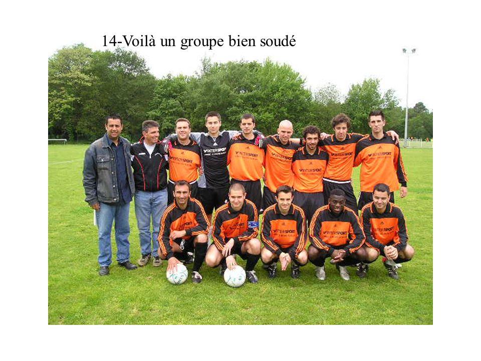 14-Voilà un groupe bien soudé