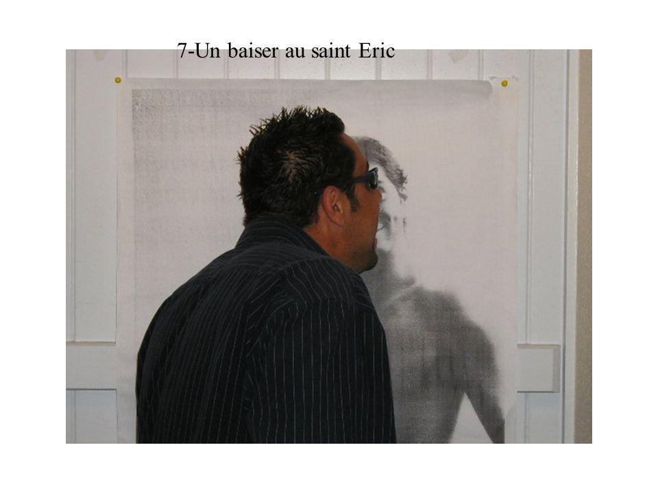 7-Un baiser au saint Eric