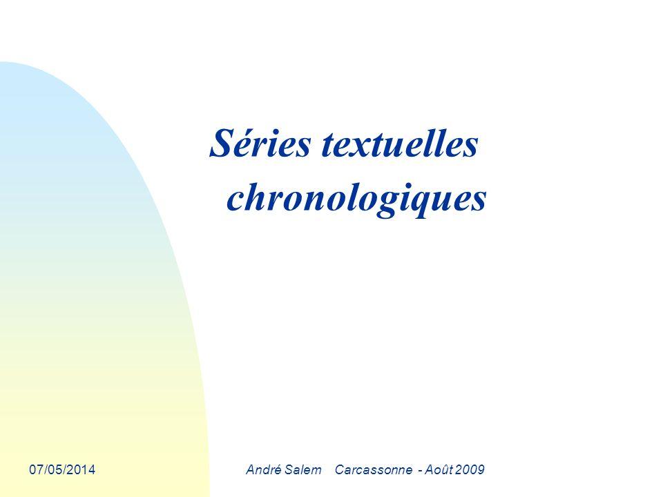 07/05/2014André Salem Carcassonne - Août 2009 Séries textuelles chronologiques