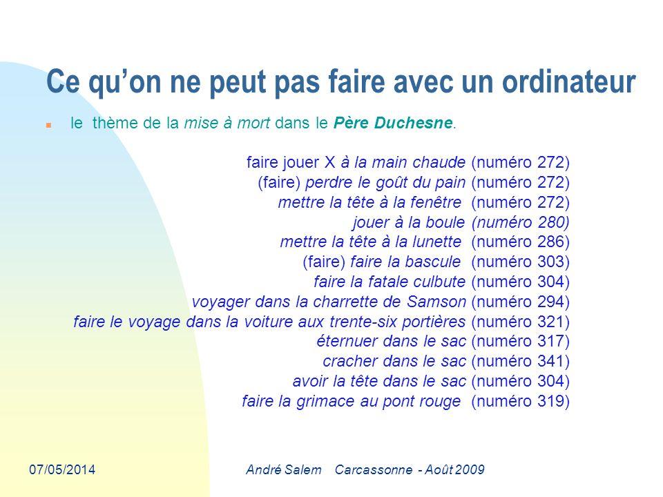 07/05/2014André Salem Carcassonne - Août 2009 Ce quon ne peut pas faire avec un ordinateur n le thème de la mise à mort dans le Père Duchesne.