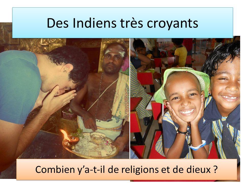 Des Indiens très croyants Combien ya-t-il de religions et de dieux