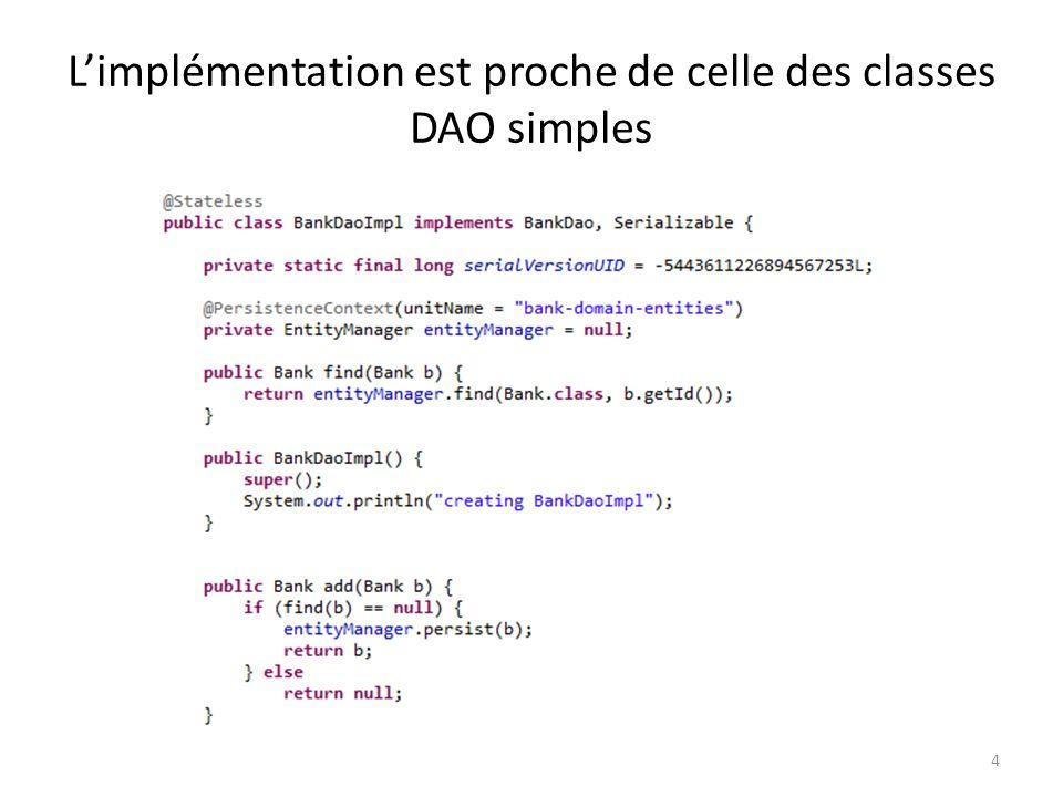 Limplémentation est proche de celle des classes DAO simples 4
