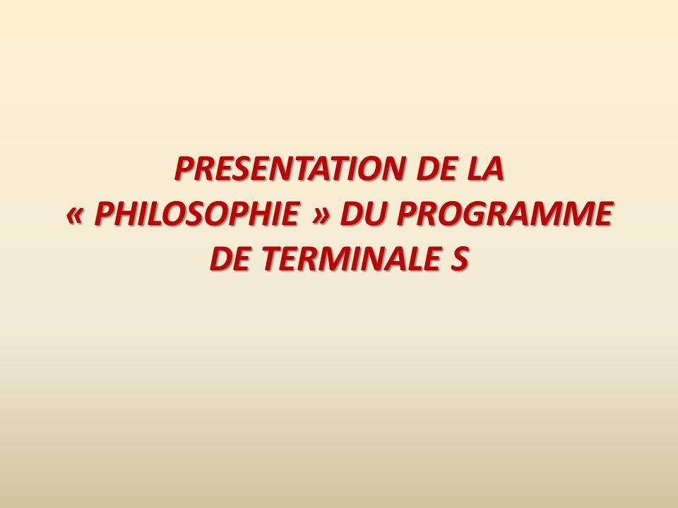 PRESENTATION DE LA « PHILOSOPHIE » DU PROGRAMME DE TERMINALE S