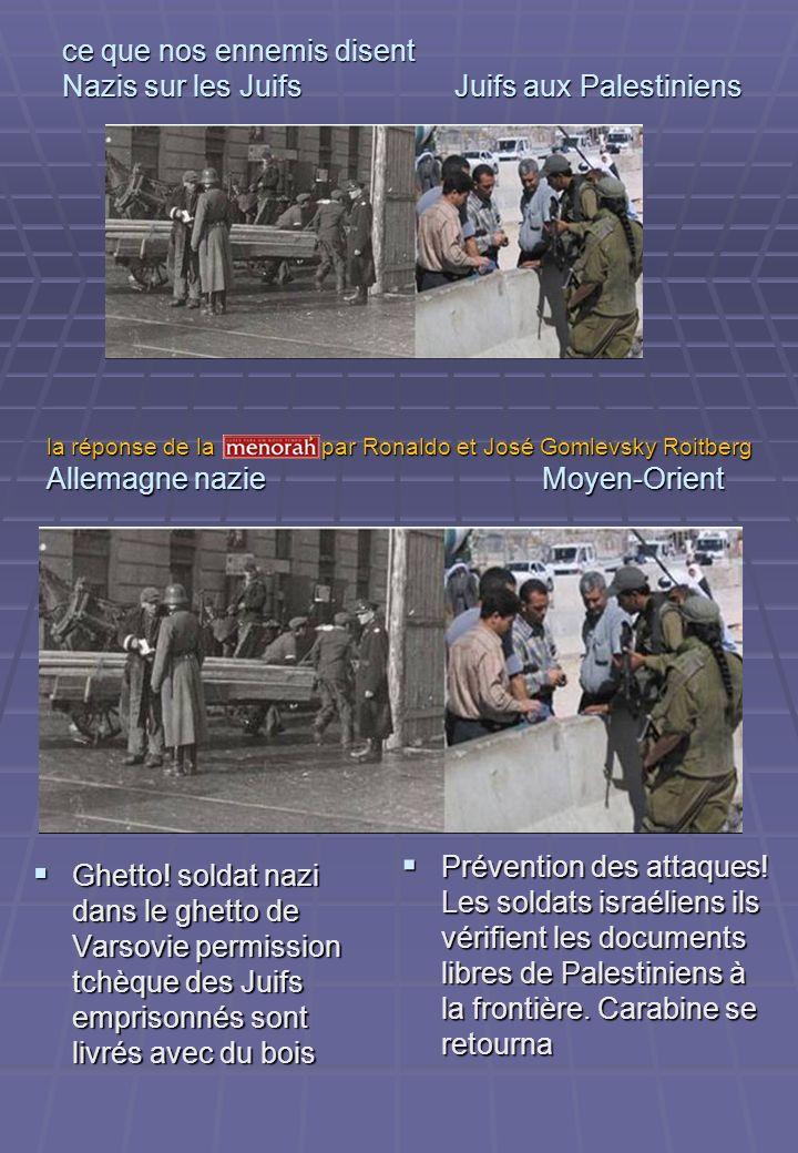 ce que nos ennemis disent Nazis sur les Juifs Juifs aux Palestiniens Ghetto! soldat nazi dans le ghetto de Varsovie permission tchèque des Juifs empri