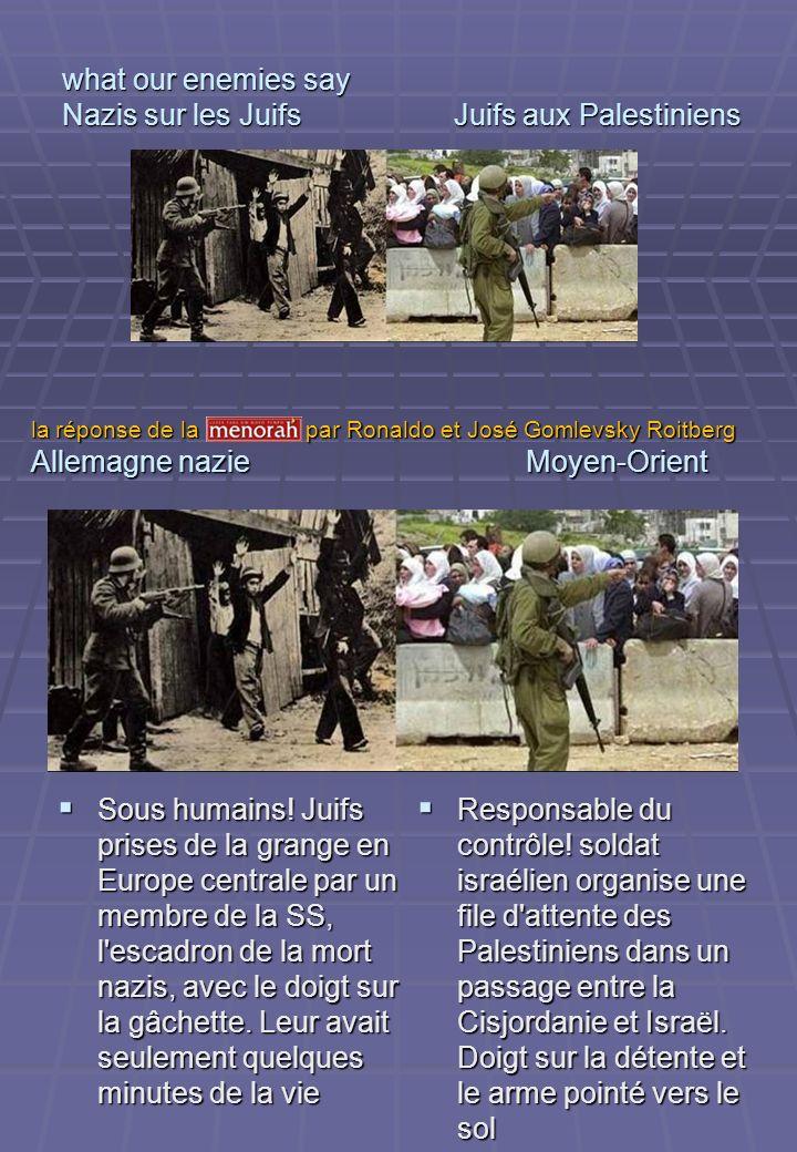 what our enemies say Nazis sur les Juifs Juifs aux Palestiniens Sous humains! Juifs prises de la grange en Europe centrale par un membre de la SS, l'e
