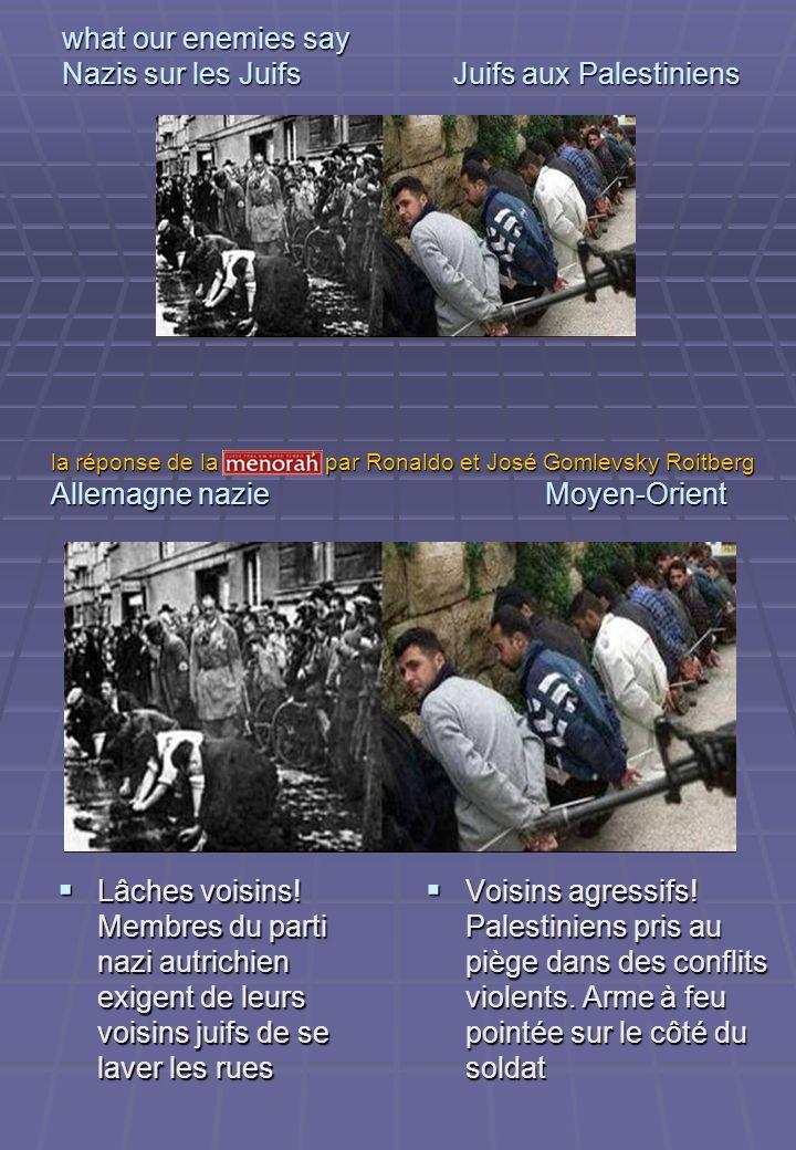 what our enemies say Nazis sur les Juifs Juifs aux Palestiniens Lâches voisins! Membres du parti nazi autrichien exigent de leurs voisins juifs de se