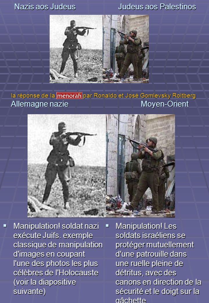Nazis aos Judeus Judeus aos Palestinos Manipulation! soldat nazi exécute Juifs. exemple classique de manipulation d'images en coupant l'une des photos