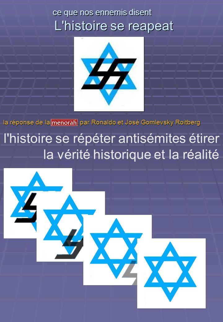 ce que nos ennemis disent L'histoire se reapeat ce que nos ennemis disent L'histoire se reapeat l'histoire se répéter antisémites étirer la vérité his