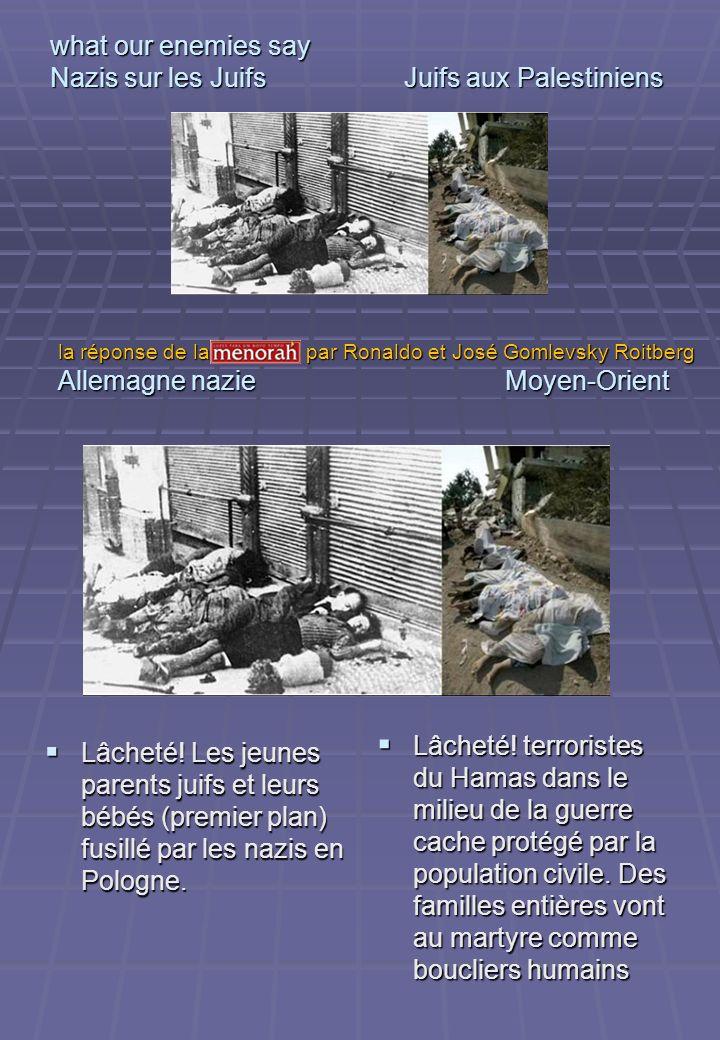 what our enemies say Nazis sur les Juifs Juifs aux Palestiniens Lâcheté! Les jeunes parents juifs et leurs bébés (premier plan) fusillé par les nazis