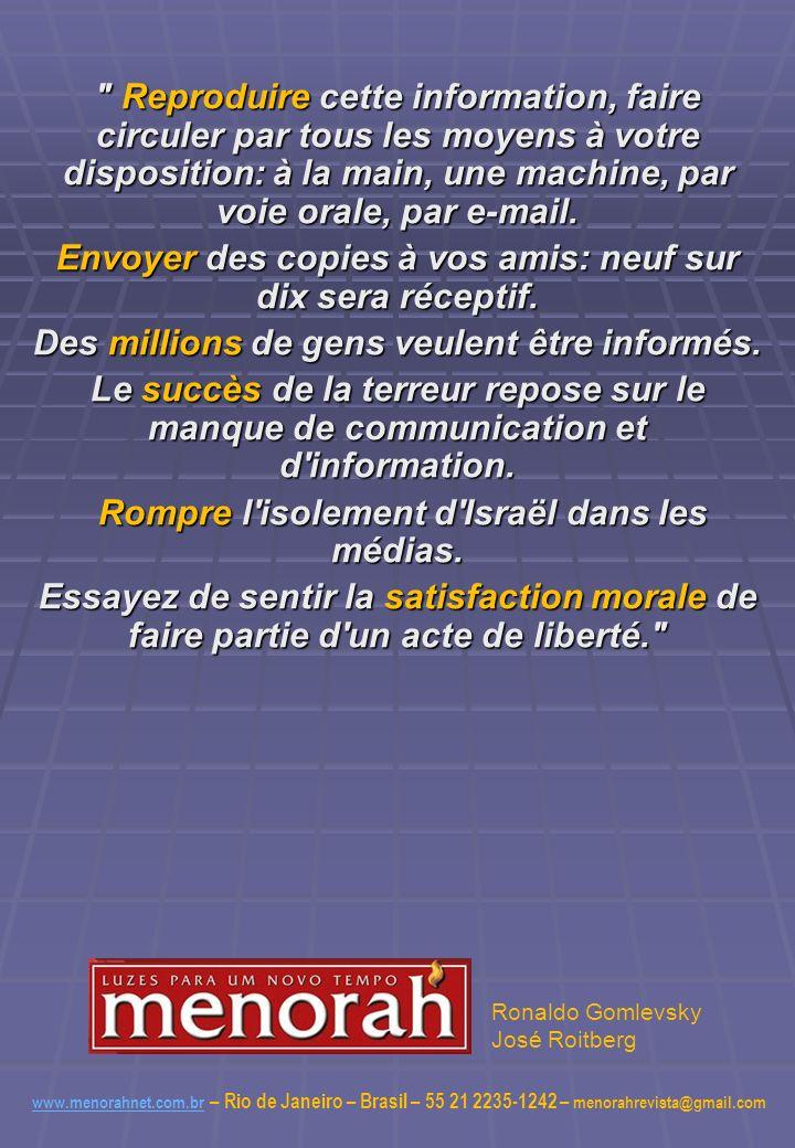 Reproduire cette information, faire circuler par tous les moyens à votre disposition: à la main, une machine, par voie orale, par e-mail.
