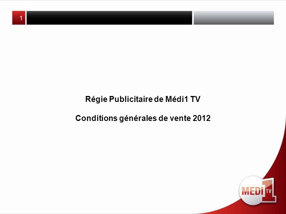 Régie Publicitaire de Médi1 TV Conditions générales de vente 2012 1