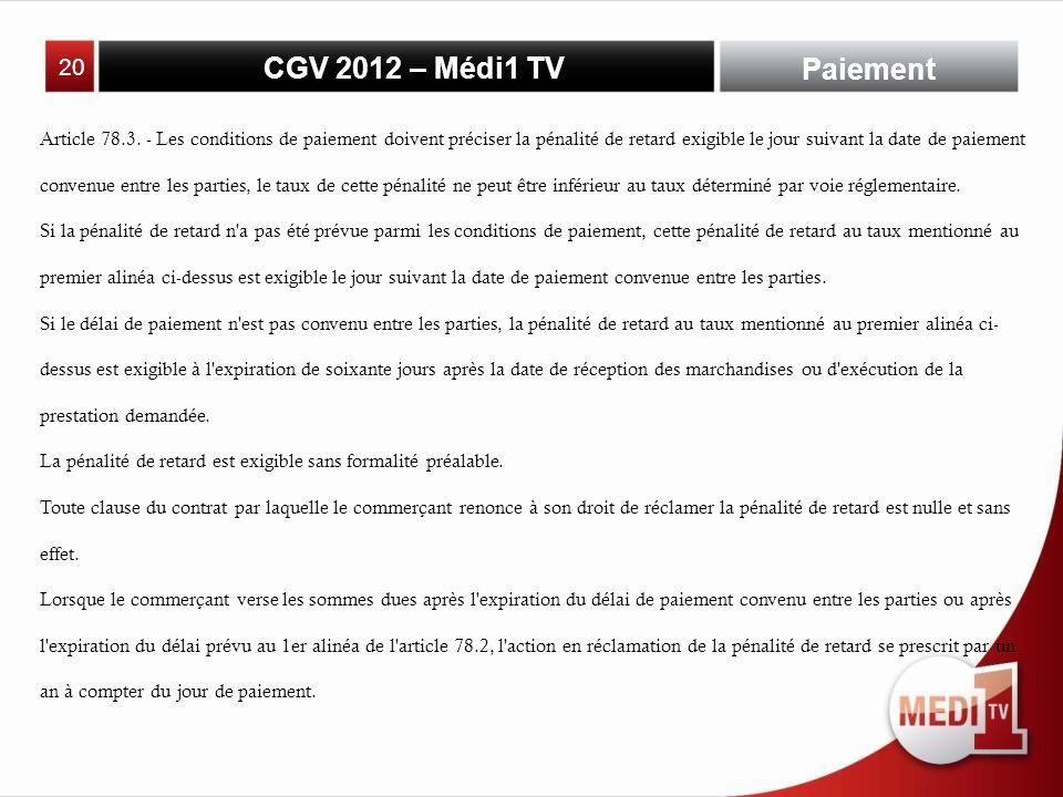 CGV 2012 – Médi1 TV Paiement Article 78.3.