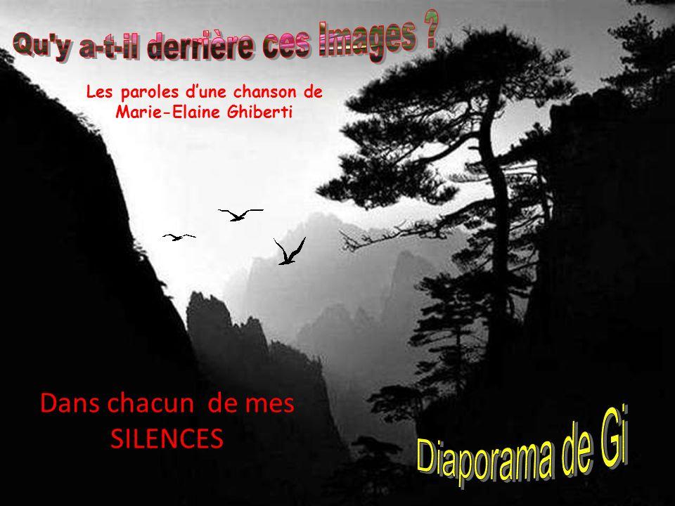 Les paroles dune chanson de Marie-Elaine Ghiberti Dans chacun de mes SILENCES