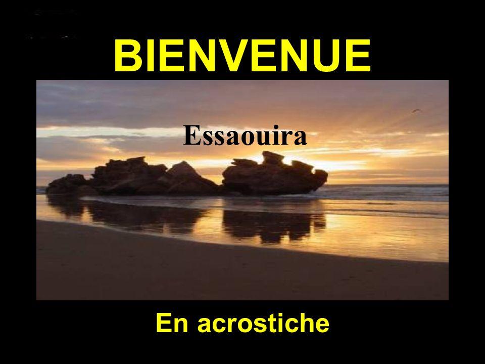 BIENVENUE ESSAOUIRA En acrostiche Essaouira