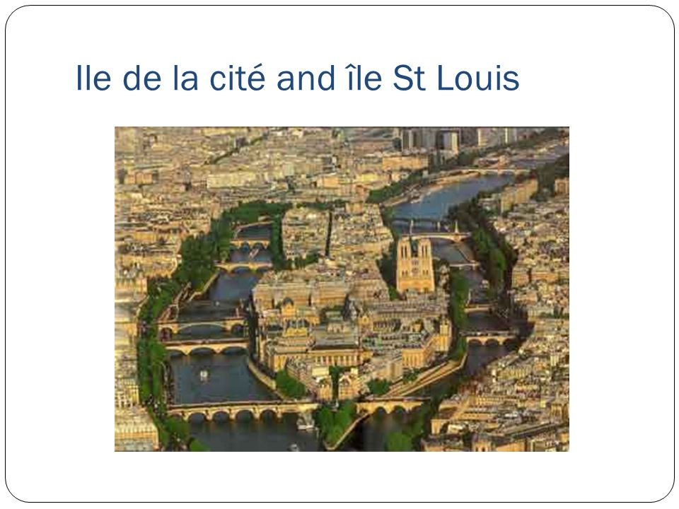 Ile de la cité and île St Louis