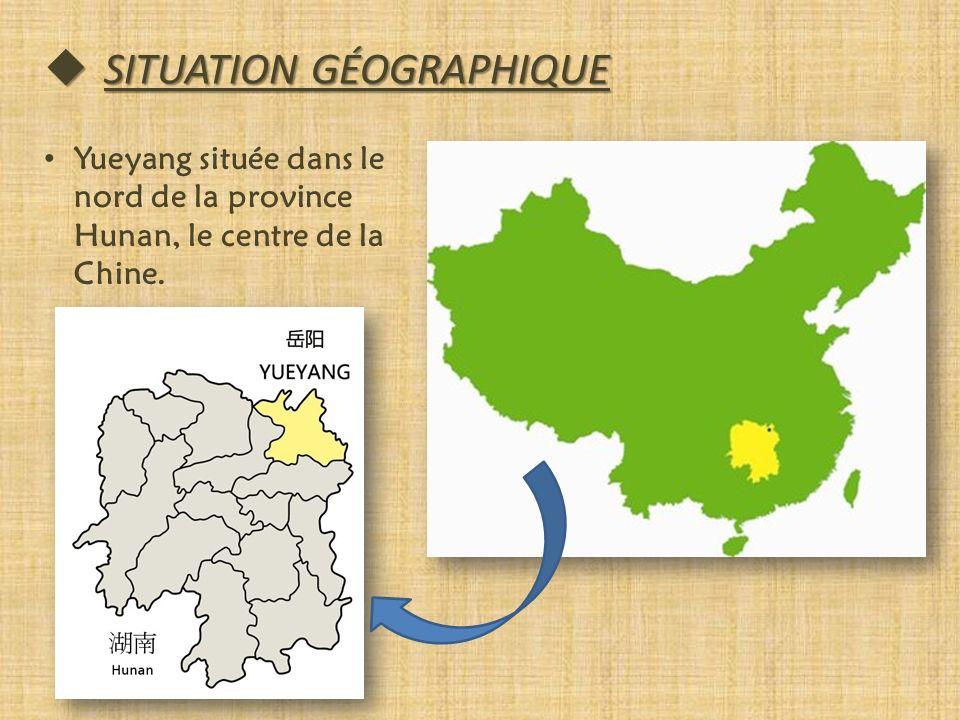 SITUATION GÉOGRAPHIQUE SITUATION GÉOGRAPHIQUE Yueyang située dans le nord de la province Hunan, le centre de la Chine.