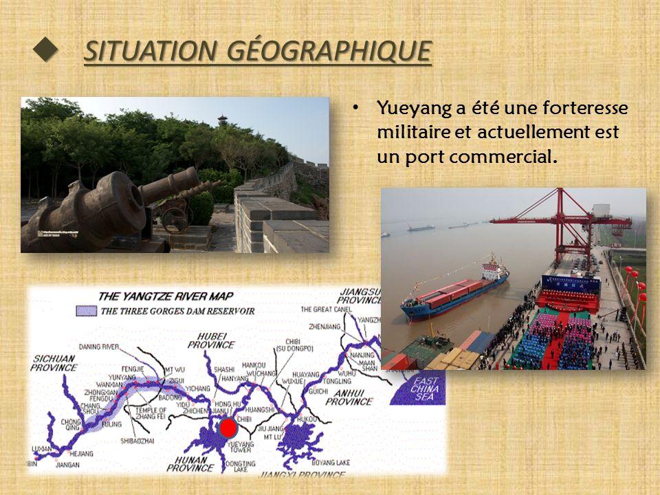 SITUATION GÉOGRAPHIQUE SITUATION GÉOGRAPHIQUE Yueyang a été une forteresse militaire et actuellement est un port commercial.