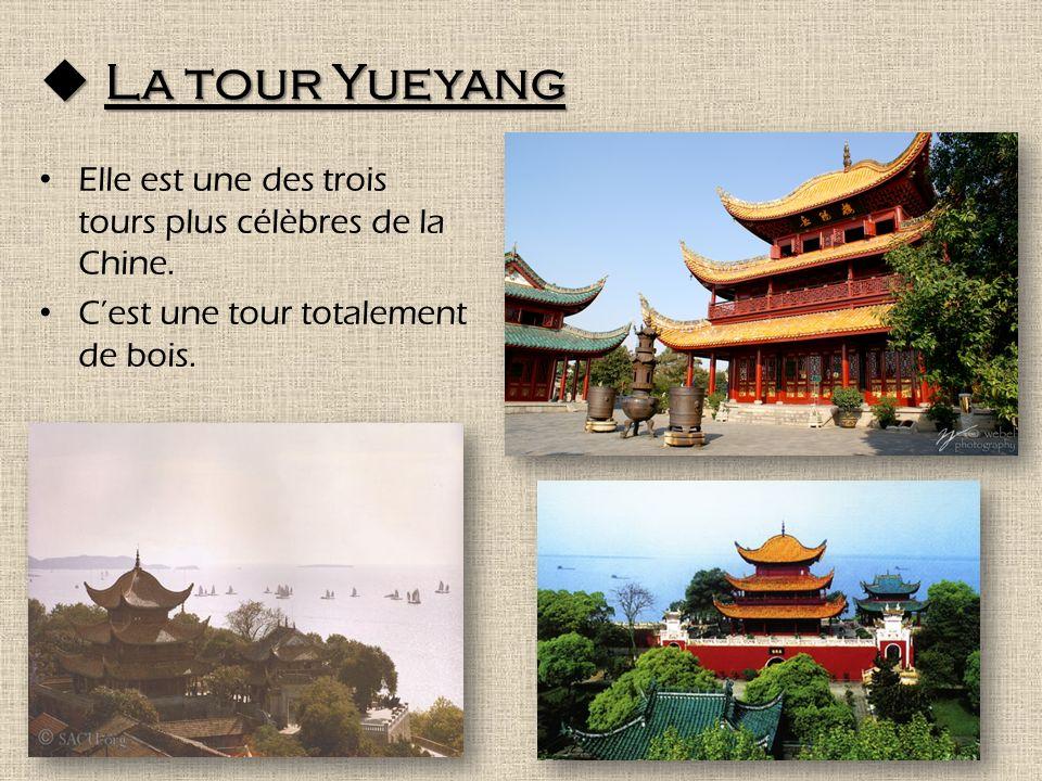 La tour Yueyang La tour Yueyang Elle est une des trois tours plus célèbres de la Chine.