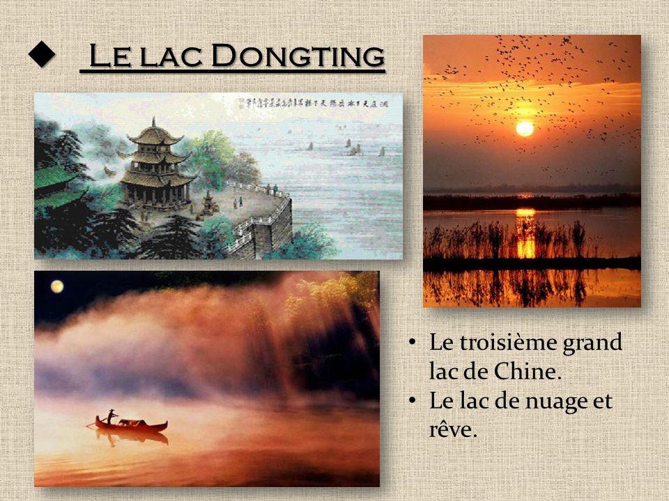Le lac Dongting Le lac Dongting Le troisième grand lac de Chine. Le lac de nuage et rêve.