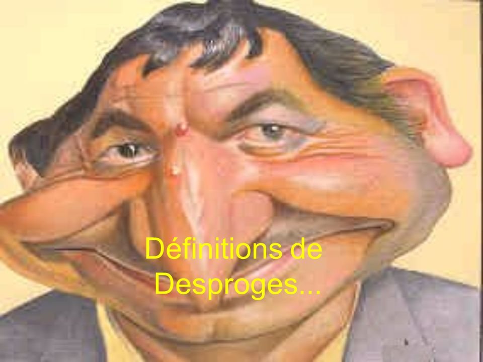 Définitions de Desproges...