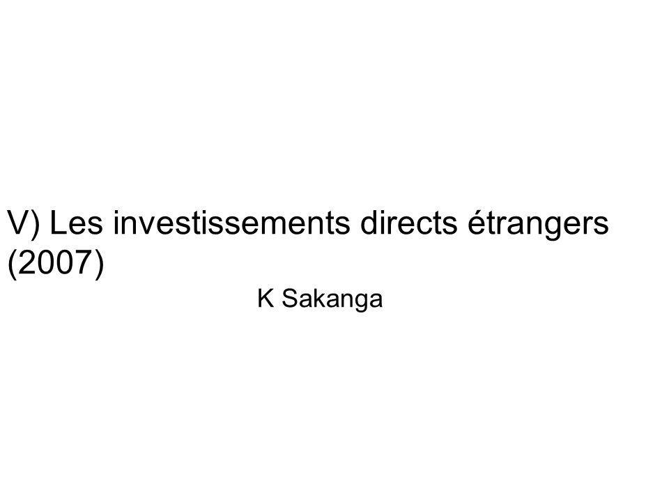 V) Les investissements directs étrangers (2007) K Sakanga