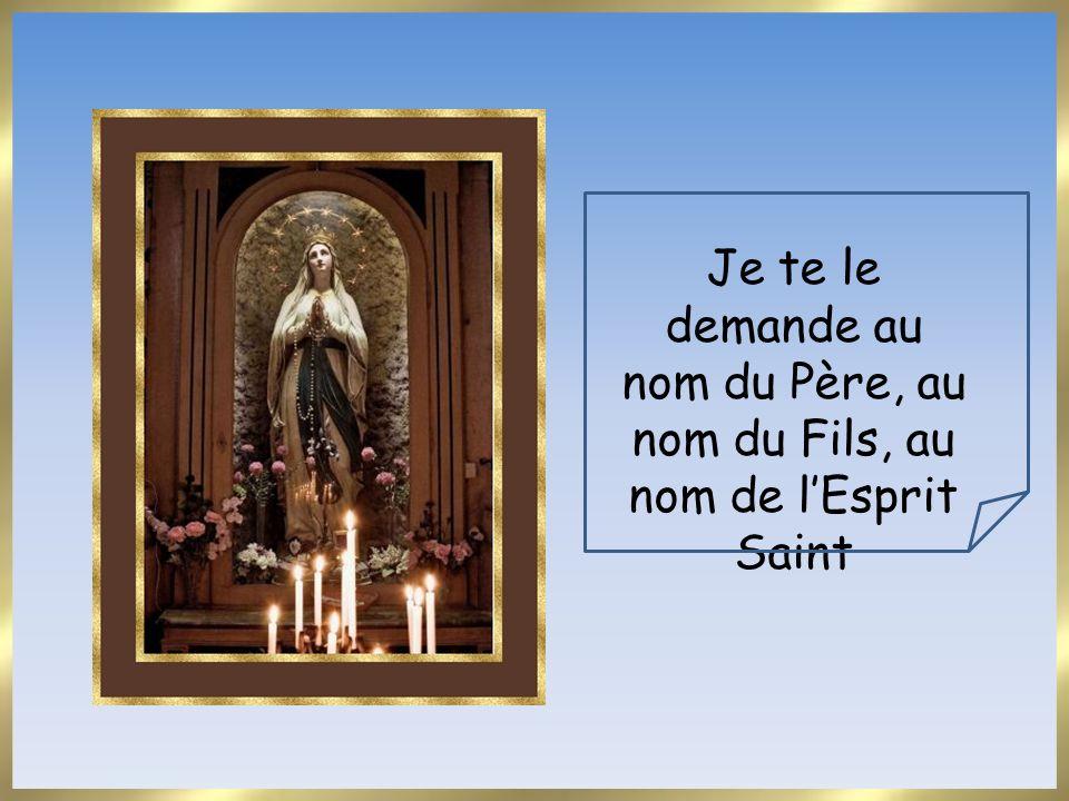 Je te le demande au nom du Père, au nom du Fils, au nom de lEsprit Saint