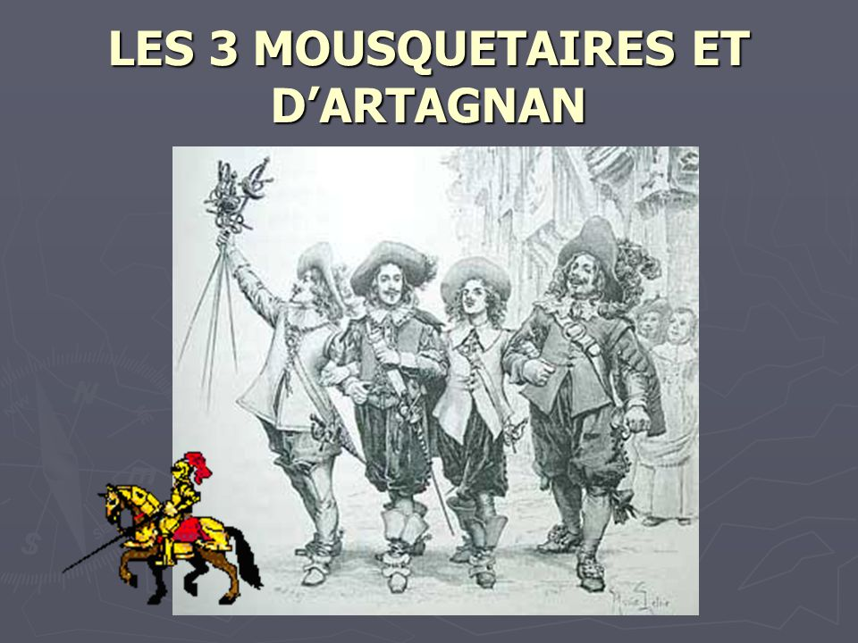 LES 3 MOUSQUETAIRES ET DARTAGNAN