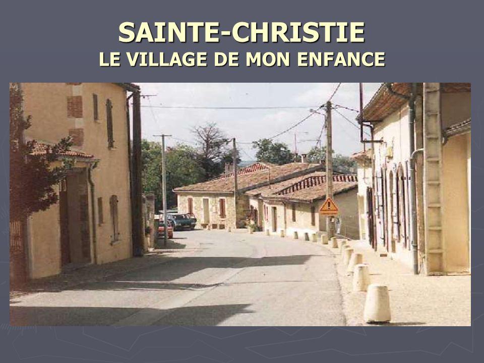 SAINTE-CHRISTIE LE VILLAGE DE MON ENFANCE