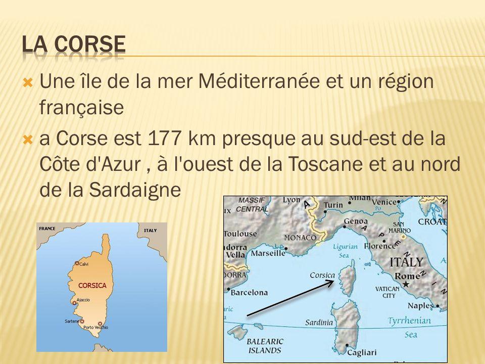 Une île de la mer Méditerranée et un région française a Corse est 177 km presque au sud-est de la Côte d'Azur, à l'ouest de la Toscane et au nord de l
