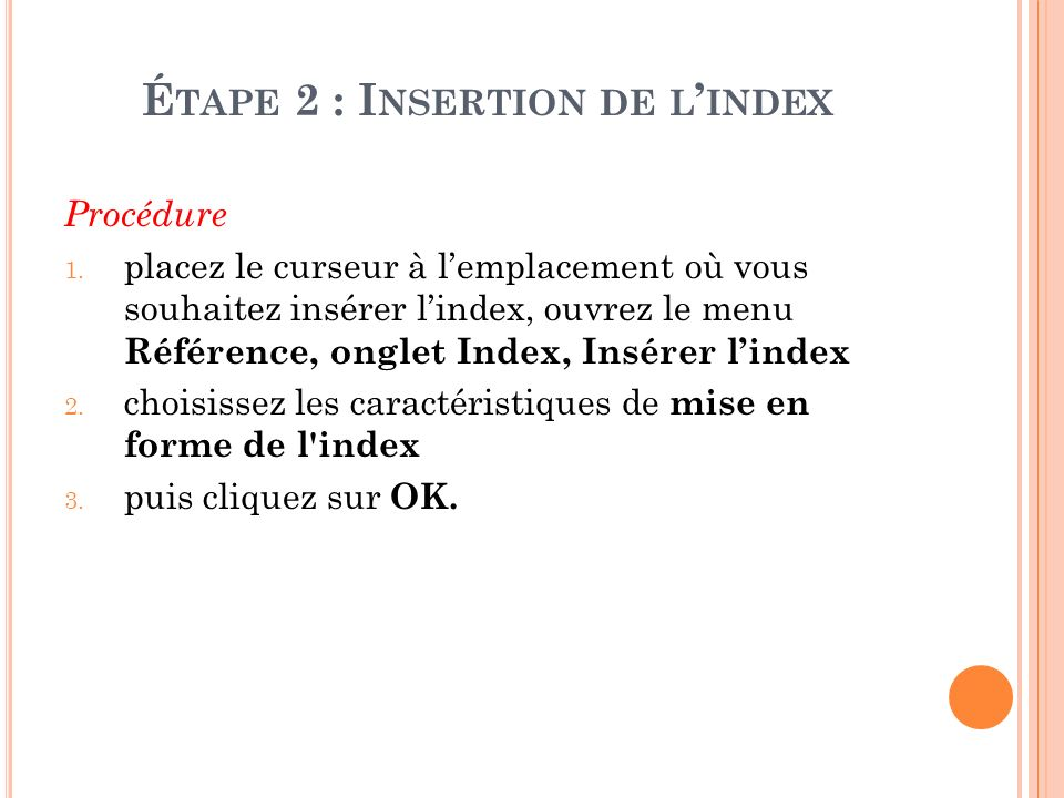 É TAPE 2 : I NSERTION DE L INDEX Procédure 1.