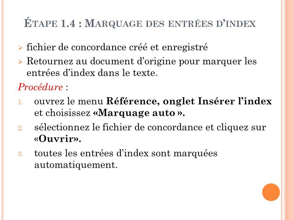 fichier de concordance créé et enregistré Retournez au document dorigine pour marquer les entrées dindex dans le texte. Procédure : 1. ouvrez le menu